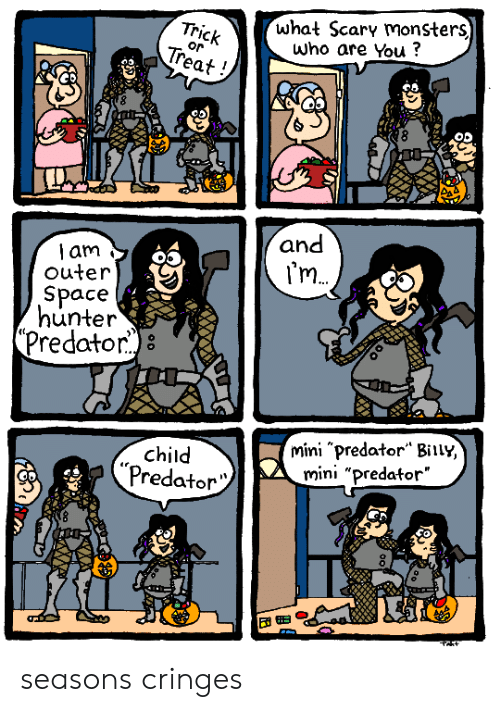 """Predator: what Scary monsters)  Who are You?  Trick  Treat  or  and  am  outer  I'm  Space  hunter  (Predator)8  mini """"predator"""" Biily,  mini """"predator""""  child  """"Predator seasons cringes"""