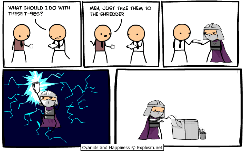 Dank, Meh, and Cyanide and Happiness: WHAT SHOULD I DO WITH  THESE T-985?  MEH, JUST TAKE THEM TO  THE SHREDDER  Cyanide and Happiness © Explosm.net