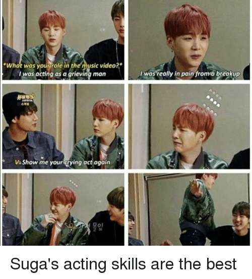 "Music, Best, and Video: ""What was yourrrole in ther music video?""  I was acting as a grieving man  I was really in pain fromo breakup  Vs Show me your rying act again  모이 Suga's acting skills are the best"