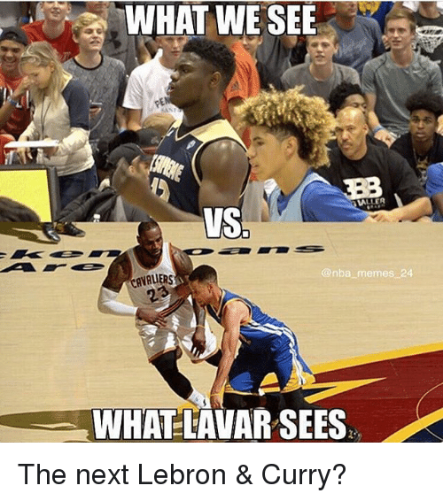 Lebron Curry: WHAT WE SEE  @nba memes  AVALIERS  2  WHAT-LAVAR SEES The next Lebron & Curry?