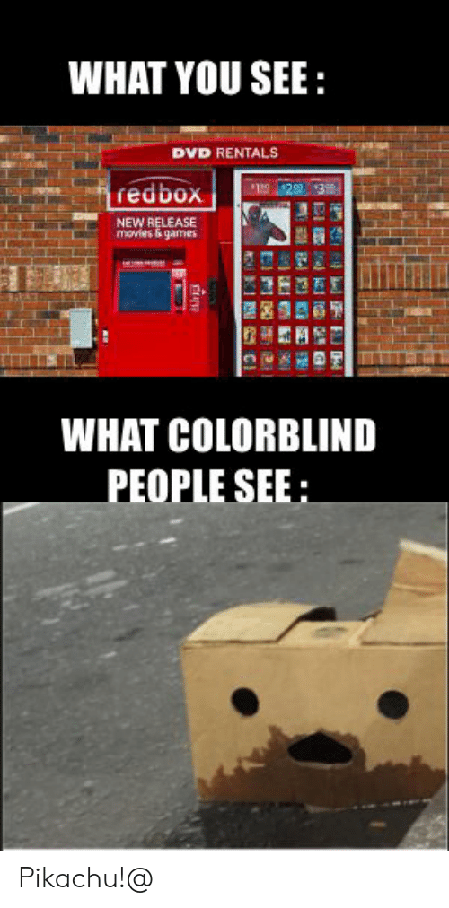 Movies, Pikachu, and Redbox: WHAT YOU SEE:  DVD RENTALS  redbox  NEW RELEASE  movies & games  塁曼  WHAT COLORBLIND  PEOPLE SEE Pikachu!@