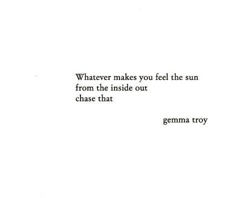 Inside Out, Chase, and Sun: Whatever makes you feel the sun  from the inside out  chase that  gemma troy