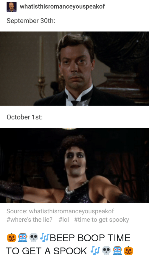 October 1St: whatisthisromanceyouspeakof  September 30th:  October 1st:  Source: whatisthisromanceyouspeakof  #where's the lie? #lol #time to get spooky 🎃🤖💀🎶BEEP BOOP TIME TO GET A SPOOK 🎶💀🤖🎃