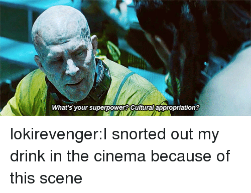 Target, Tumblr, and Blog: What's your superpower? Cultural appropriation? lokirevenger:I snorted out my drink in the cinema because of this scene
