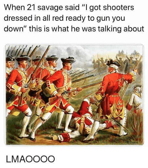 """Savage, Shooters, and Dank Memes: When 21 savage said """"I got shooters  dressed in all red ready to gun you  down"""" this is what he was talking about LMAOOOO"""