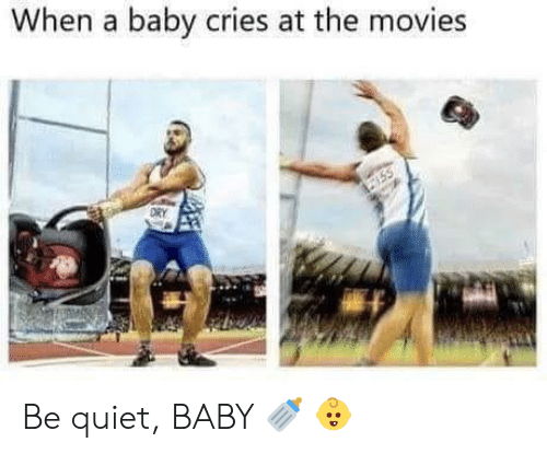 The Movies: When a baby cries at the movies  ORY  755 Be quiet, BABY 🍼 👶