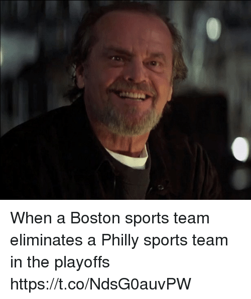 Sports, Tom Brady, and Boston: When a Boston sports team eliminates a Philly sports team in the playoffs https://t.co/NdsG0auvPW