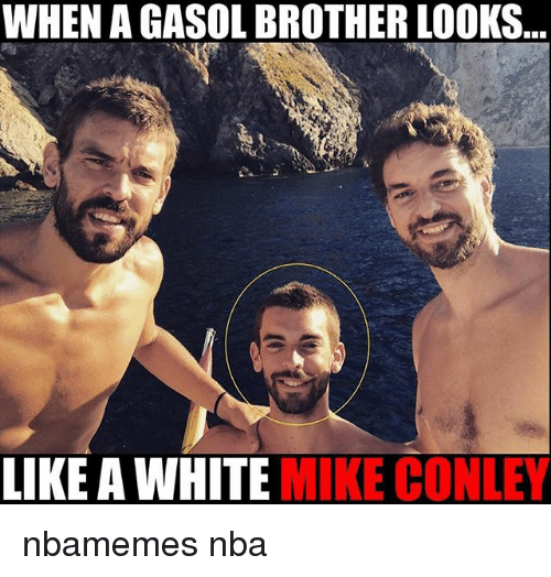 Basketball, Nba, and Sports: WHEN A GASOL BROTHER LOOKS...  LIKE A WHITE MIKE CONLEY nbamemes nba