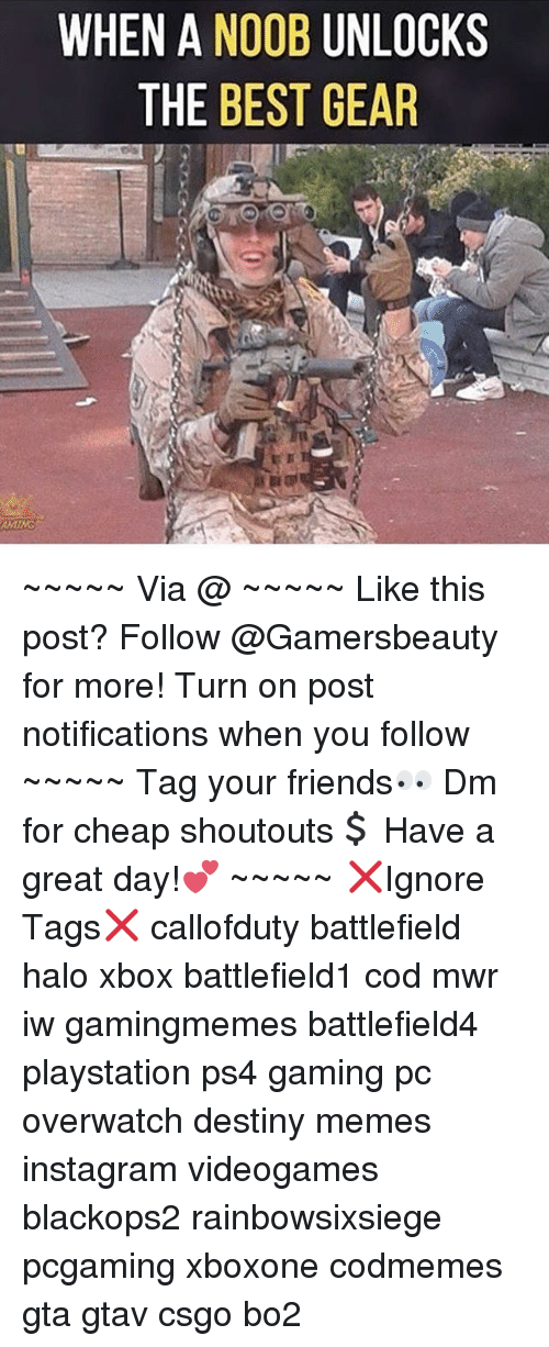 noobness: WHEN A NOOB UNLOCK  THE BEST GEAR ~~~~~ Via @ ~~~~~ Like this post? Follow @Gamersbeauty for more! Turn on post notifications when you follow ~~~~~ Tag your friends👀 Dm for cheap shoutouts💲 Have a great day!💕 ~~~~~ ❌Ignore Tags❌ callofduty battlefield halo xbox battlefield1 cod mwr iw gamingmemes battlefield4 playstation ps4 gaming pc overwatch destiny memes instagram videogames blackops2 rainbowsixsiege pcgaming xboxone codmemes gta gtav csgo bo2