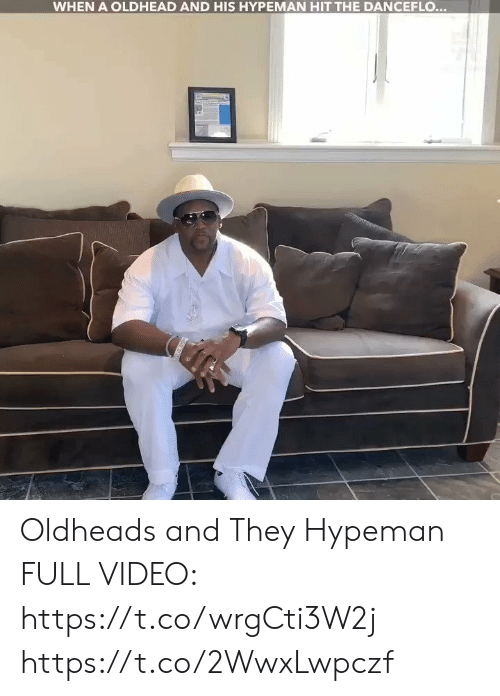Memes, Video, and 🤖: WHEN A OLDHEAD AND HIS HYPEMAN HIT THE DANCEFLO... Oldheads and They Hypeman  FULL VIDEO: https://t.co/wrgCti3W2j https://t.co/2WwxLwpczf