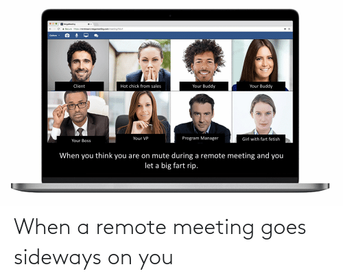 remote: When a remote meeting goes sideways on you