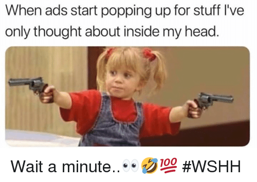 Head, Wshh, and Stuff: When ads start popping up for stuff I've  only thought about inside my head. Wait a minute..👀🤣💯 #WSHH
