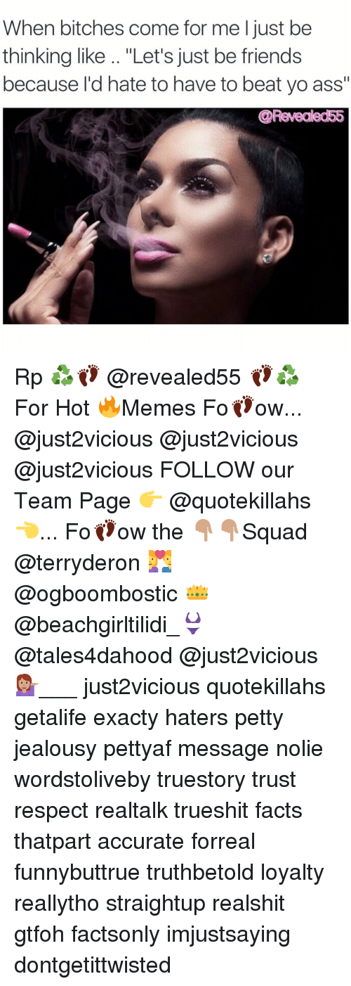 """Come For Me: When bitches come for me l just be  thinking like """"Let's just be friends  because I'd hate to have to beat yo ass""""  CRevealedE6 Rp ♻️👣 @revealed55 👣♻️ For Hot 🔥Memes Fo👣ow... @just2vicious @just2vicious @just2vicious FOLLOW our Team Page 👉 @quotekillahs👈... Fo👣ow the 👇🏽👇🏽Squad @terryderon 💑 @ogboombostic 👑 @beachgirltilidi_👙 @tales4dahood @just2vicious 💁🏽___ just2vicious quotekillahs getalife exacty haters petty jealousy pettyaf message nolie wordstoliveby truestory trust respect realtalk trueshit facts thatpart accurate forreal funnybuttrue truthbetold loyalty reallytho straightup realshit gtfoh factsonly imjustsaying dontgetittwisted"""