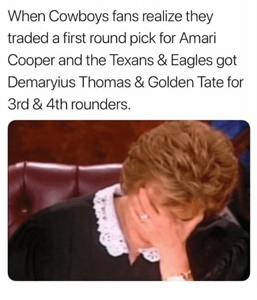 Golden Tate: When Cowboys fans realize they  traded a first round pick for Amari  Cooper and the Texans & Eagles got  Demaryius Thomas & Golden Tate for  3rd & 4th rounders.