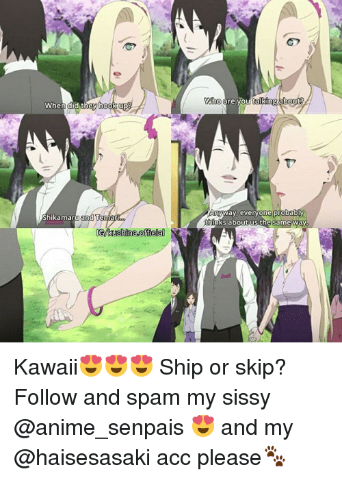 À   À  : When did they hook up  Shikamaru  and Temar  GMkushina officia  A A  Anyway, everyone probably  thinks about us the same way. Kawaii😍😍😍 Ship or skip? ♡ Follow and spam my sissy @anime_senpais 😍 and my @haisesasaki acc please🐾