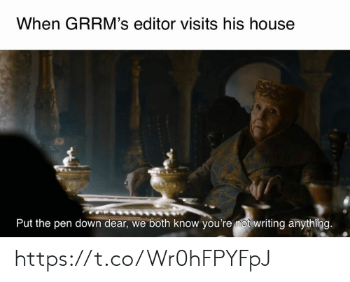 Know Youre: When GRRM's editor visits his house  Put the pen down dear, we both know you're mot writing anything. https://t.co/Wr0hFPYFpJ