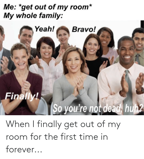 Out Of My Room: When I finally get out of my room for the first time in forever...