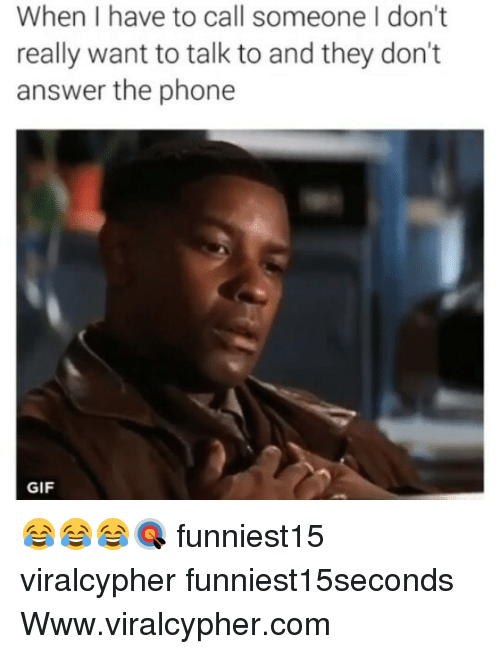 answeres: When I have to call someone I don't  really want to talk to and they don't  answer the phone  GIF 😂😂😂🎯 funniest15 viralcypher funniest15seconds Www.viralcypher.com