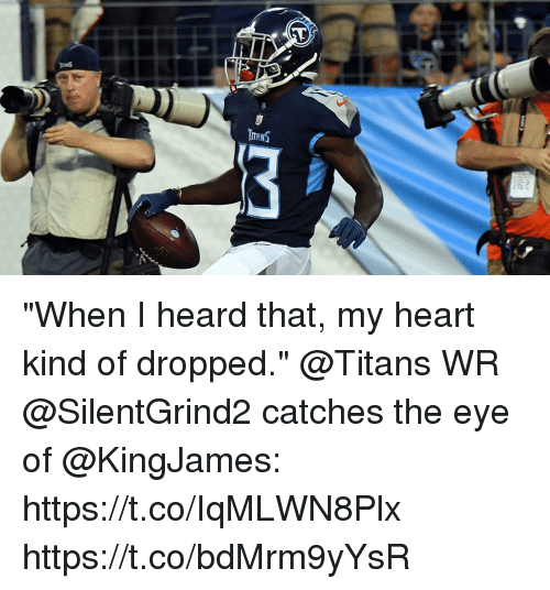 "Memes, Heart, and 🤖: ""When I heard that, my heart kind of dropped.""  @Titans WR @SilentGrind2 catches the eye of @KingJames: https://t.co/IqMLWN8Plx https://t.co/bdMrm9yYsR"