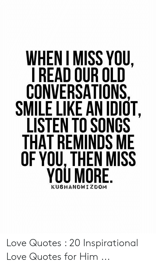 when i miss you i read our old conversations smile