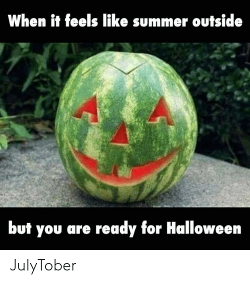 Halloween, Summer, and You: When it feels like summer outside  but you are ready for Halloween JulyTober