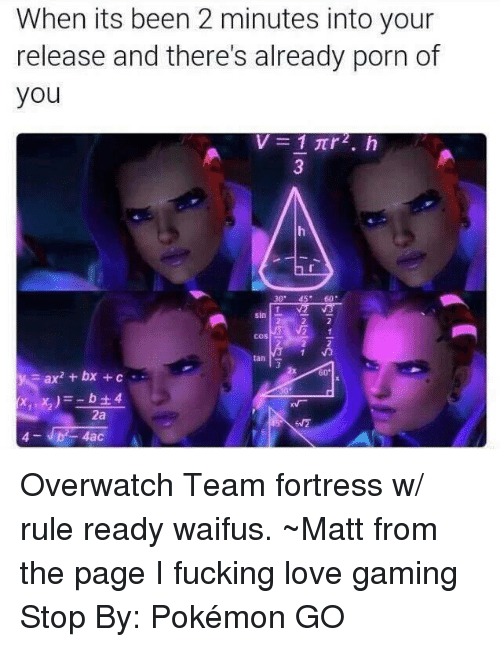 Game Stop: When its been 2 minutes into your  release and there's already porn of  you  V 1 JTr2. h  bt 4  4- b 4ac Overwatch Team fortress w/ rule ready waifus.  ~Matt from the page I fucking love gaming Stop By: Pokémon GO