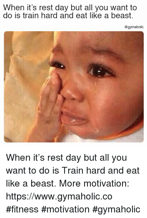 Train, Fitness, and Rest: When it's rest day but all you want to  do is train hard and eat like a beast.  @gymaholic When it's rest day but all you want to do is  Train hard and eat like a beast.  More motivation: https://www.gymaholic.co  #fitness #motivation #gymaholic