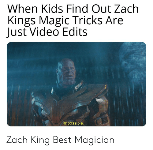 Funny, Best, and Kids: When Kids Find Out Zach  Kings Magic Tricks Are  Just Video Edits  Impossible. Zach King Best Magician
