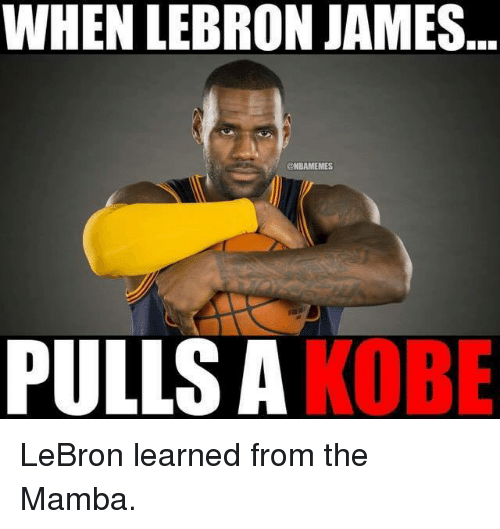 Kobe Lebron: WHEN LEBRON JAMES  @NBAMEMES  PULLS A  KOBE LeBron learned from the Mamba.