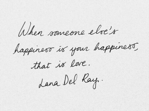 Kay: When  lre'r  nneone  Aaparuri aur  happiness  that is lore  Lana Del Kay