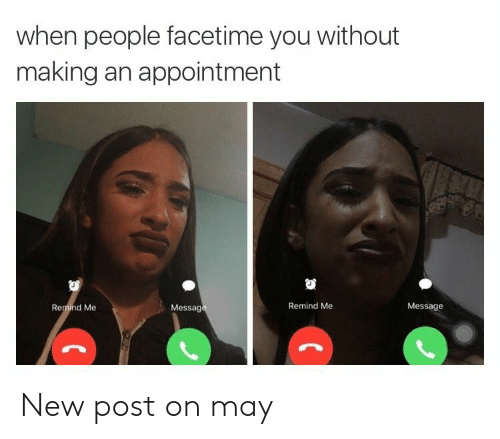 Facetime, May, and New: when people facetime you without  making an appointment  Message  Remind Me  Message  Remind Me New post on may