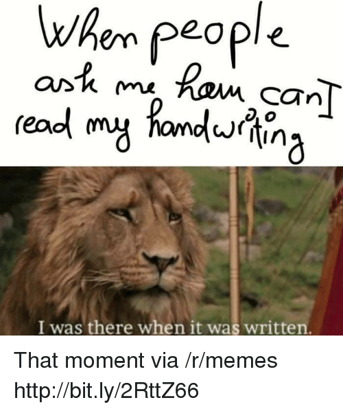 ork: when people  readl my fandina  Or'K m  CTn  I was there when it was written. That moment via /r/memes http://bit.ly/2RttZ66