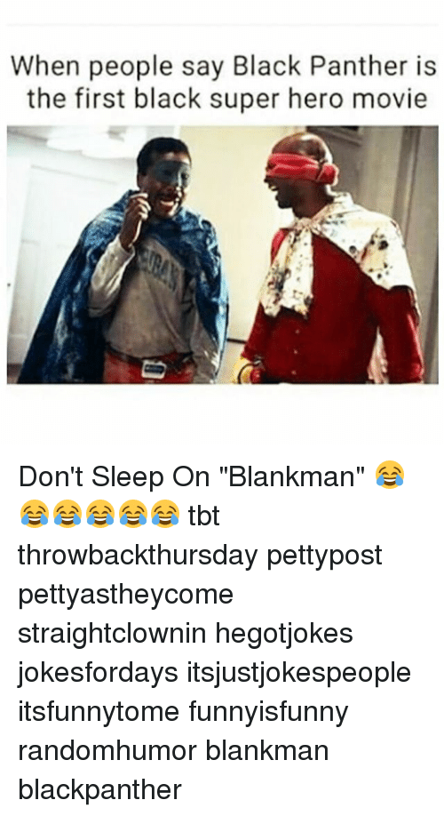 "hero movie: When people say Black Panther is  the first black super hero movie Don't Sleep On ""Blankman"" 😂😂😂😂😂😂 tbt throwbackthursday pettypost pettyastheycome straightclownin hegotjokes jokesfordays itsjustjokespeople itsfunnytome funnyisfunny randomhumor blankman blackpanther"