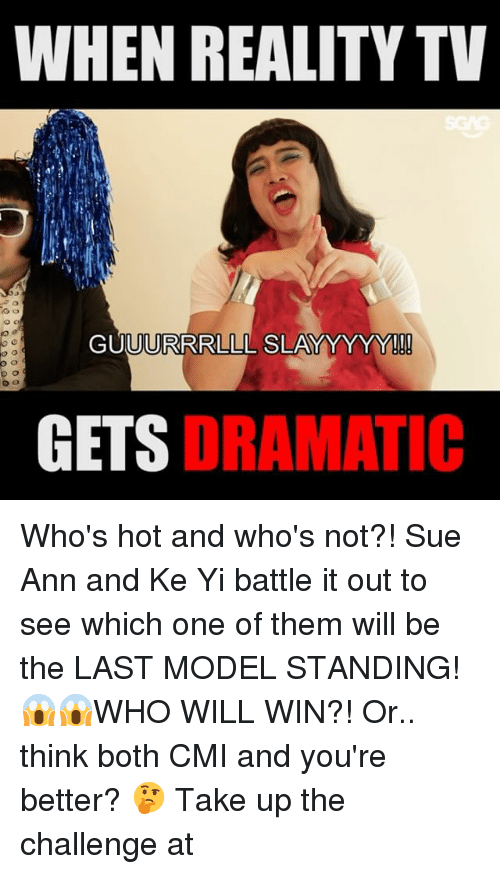 reality tv: WHEN REALITY TV  GU  UURRRLLL SLA  YYYYY!!!  GETS DRAMATIC Who's hot and who's not?! Sue Ann and Ke Yi battle it out to see which one of them will be the LAST MODEL STANDING! 😱😱WHO WILL WIN?! Or.. think both CMI and you're better? 🤔 Take up the challenge at <link in bio>