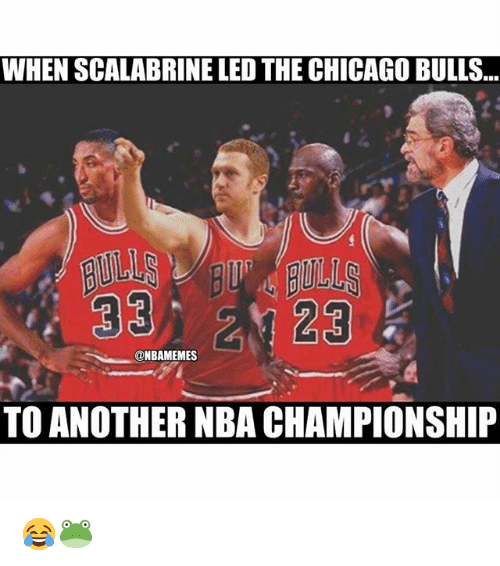 nba championships: WHEN SCALABRINE LED THE CHICAGO BULLS  33 23  @NBAMEMES  TO ANOTHER NBA CHAMPIONSHIP 😂🐸