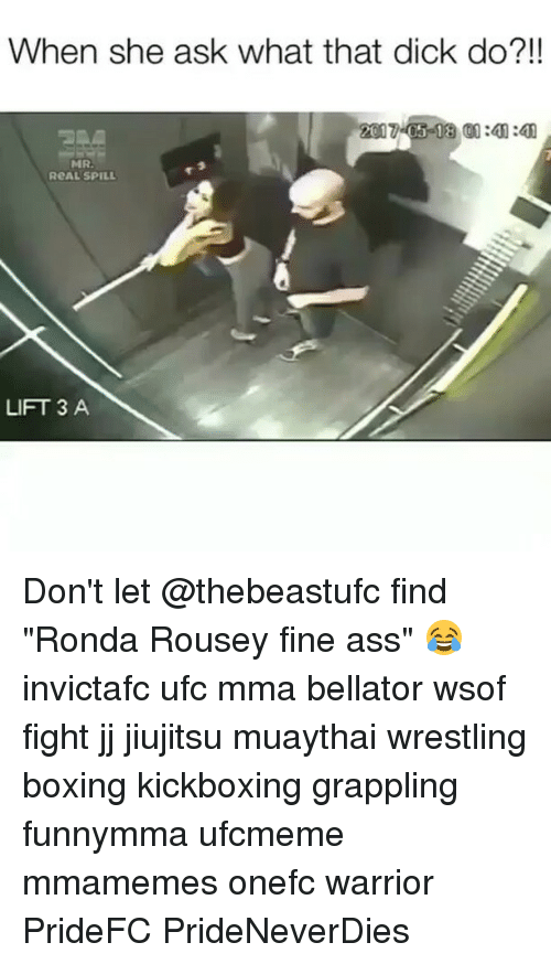 "Ass, Boxing, and Memes: When she ask what that dick do?!!  MRA  ReAL SPILL  LIFT 3 A Don't let @thebeastufc find ""Ronda Rousey fine ass"" 😂 invictafc ufc mma bellator wsof fight jj jiujitsu muaythai wrestling boxing kickboxing grappling funnymma ufcmeme mmamemes onefc warrior PrideFC PrideNeverDies"