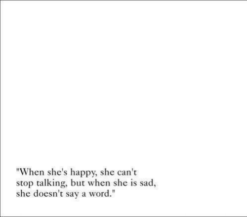 """Happy, Word, and Sad: """"When she's happy, she can't  stop talking, but when she is sad,  she doesn't sav a word."""""""