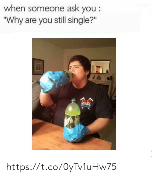"""Still Single: when someone ask you:  """"Why are you still single?"""" https://t.co/0yTv1uHw75"""