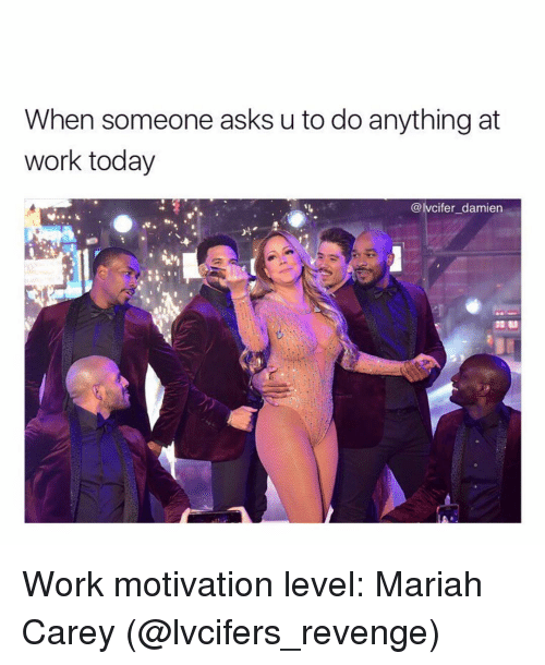 Mariah Carey Christmas Memes.When Someone Asks U To Do Anything At Work Today Damien Work