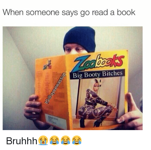 Big Reading And Read When Someone Says Go Read A Book Big Booty