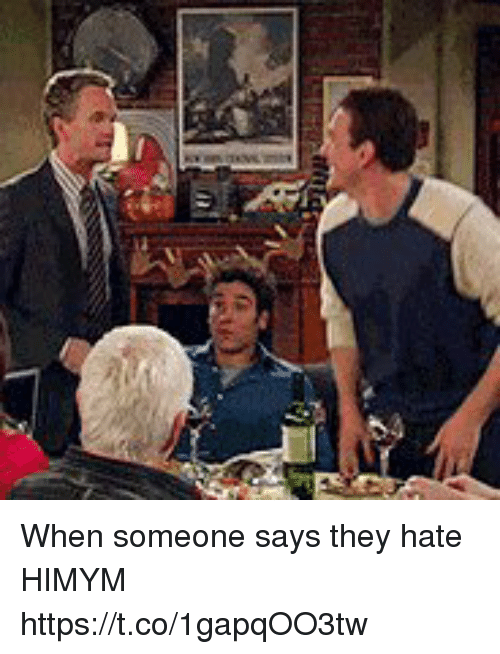 Sizzle: When someone says they hate HIMYM https://t.co/1gapqOO3tw