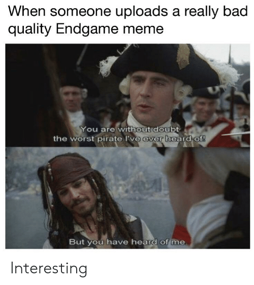 When Someone Uploads a Really Bad Quality Endgame Meme You