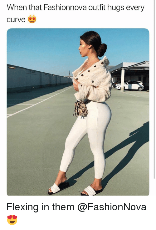 Curving, Funny, and Them: When that Fashionnova outfit hugs every  curve Flexing in them @FashionNova 😍