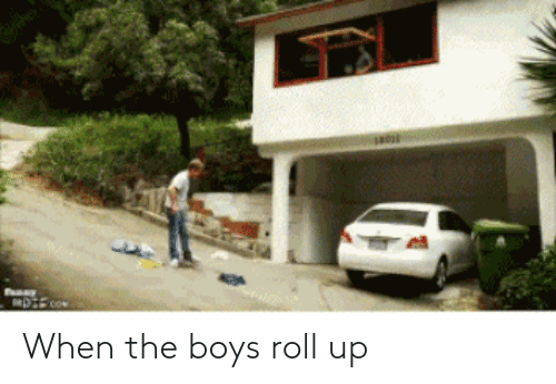 the boys: When the boys roll up