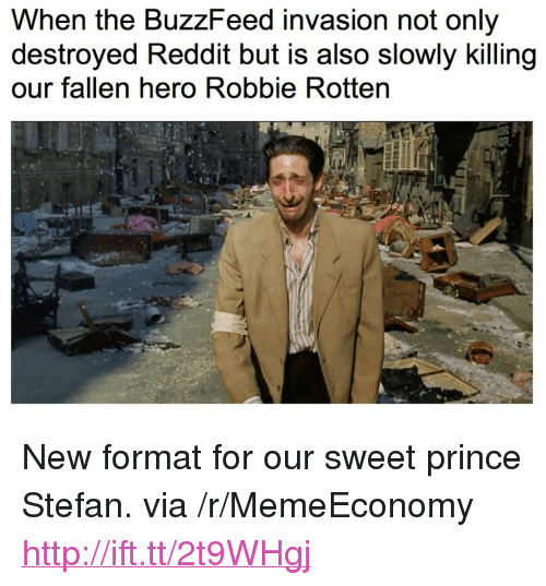 "The Buzzfeed: When the BuzzFeed invasion not only  destroyed Reddit but is also slowly killing  our fallen hero Robbie Rotten <p>New format for our sweet prince Stefan. via /r/MemeEconomy <a href=""http://ift.tt/2t9WHgj"">http://ift.tt/2t9WHgj</a></p>"