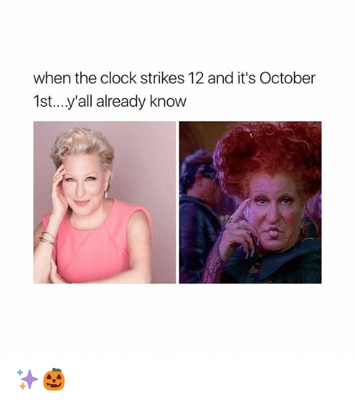 October 1St: when the clock strikes 12 and it's October  1st...y'all already knovw ✨🎃