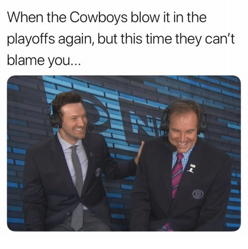 Dallas Cowboys, Nfl, and Time: When the Cowboys blow it in the  playoffs again, but this time they can't  blame you..