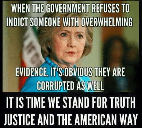 the american way: WHEN THE GOVERNMENT REFUSES TO  INDICT SOMEONE WITHOVERWHELMING  EVIDENCE ITISOBVIOUS THEY ARE  CORRUPTED AS WELL  IT IS TIME WE STAND FOR TRUTH  JUSTICE AND THE AMERICAN WAY