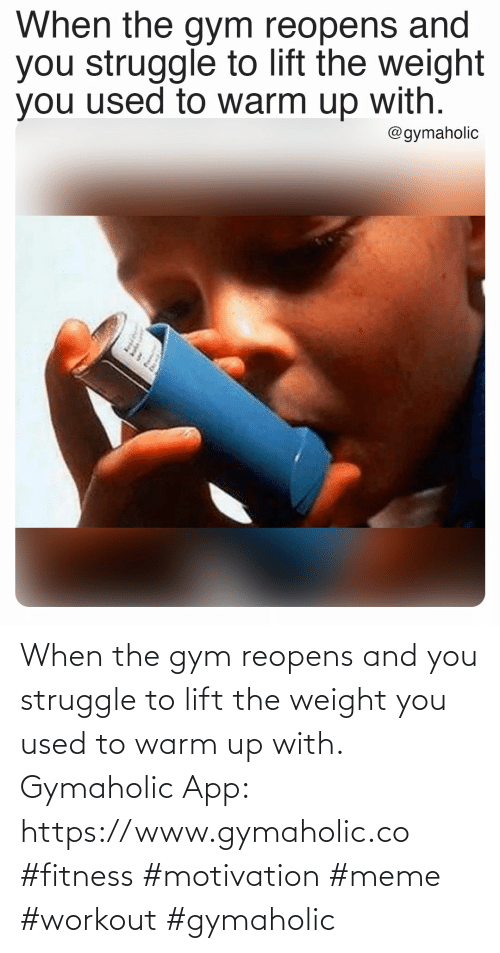 workout: When the gym reopens and you struggle to lift the weight you used to warm up with.  Gymaholic App: https://www.gymaholic.co   #fitness #motivation #meme #workout #gymaholic
