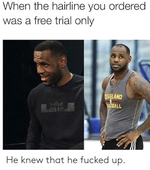 Hairline, Free, and You: When the hairline you ordered  was a free trial only  ELAND  SE7BALL He knew that he fucked up.
